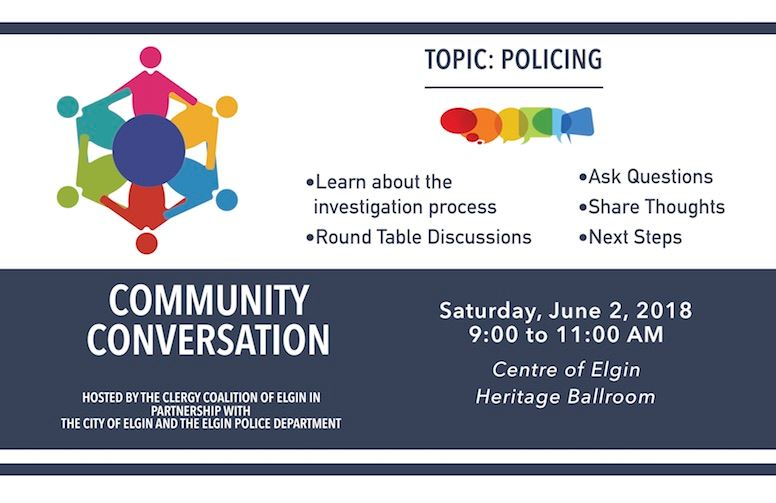 Community Conversation - June 2, 2018 from 9 - 11 AM at the Centre of Elgin, Heritage Ballroom
