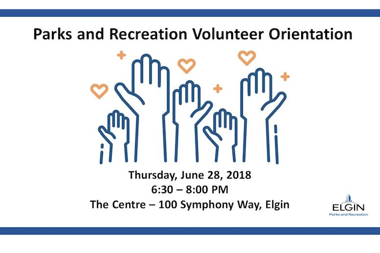 Volunteer Orientation, June 28, 2018 from 6:30 - 8:00 PM at the Centre of Elgin, 100 Symphony Way.