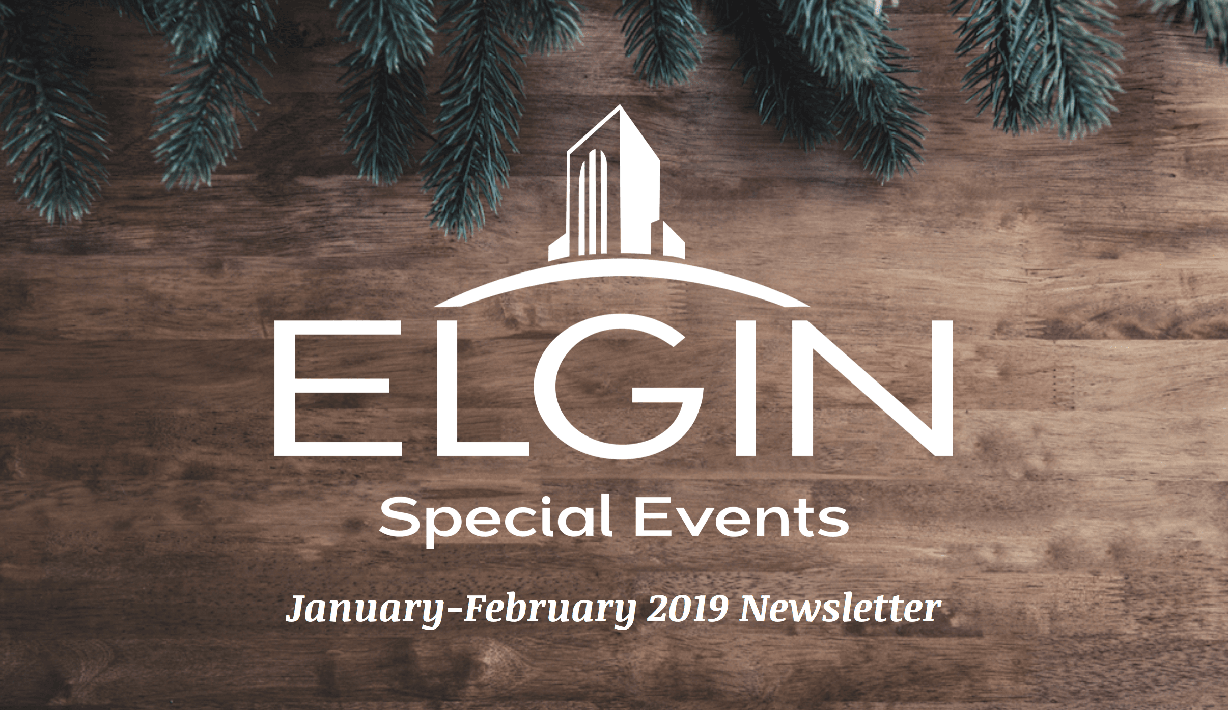 Jan/Feb Special Event Newsletter Image. wood and greenery background
