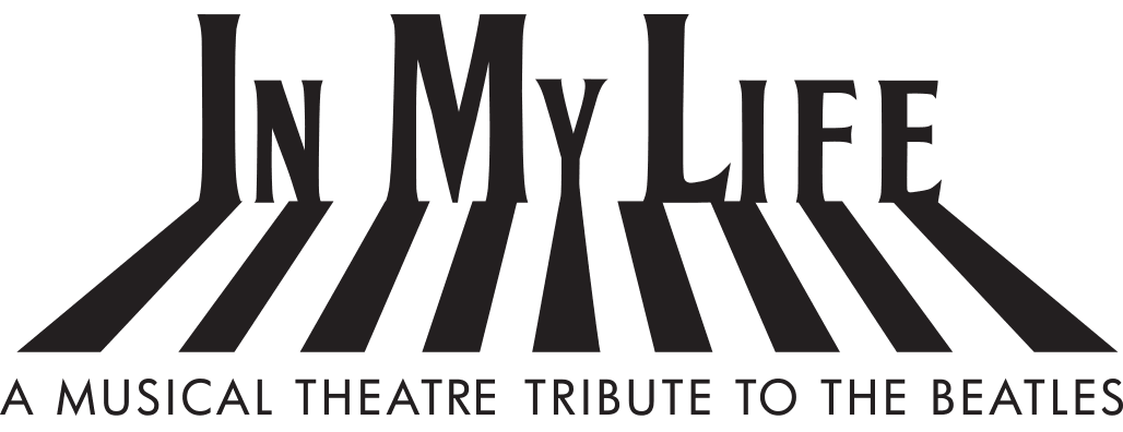 In My Life ~ A Musical Theatre Tribute To The Beatles