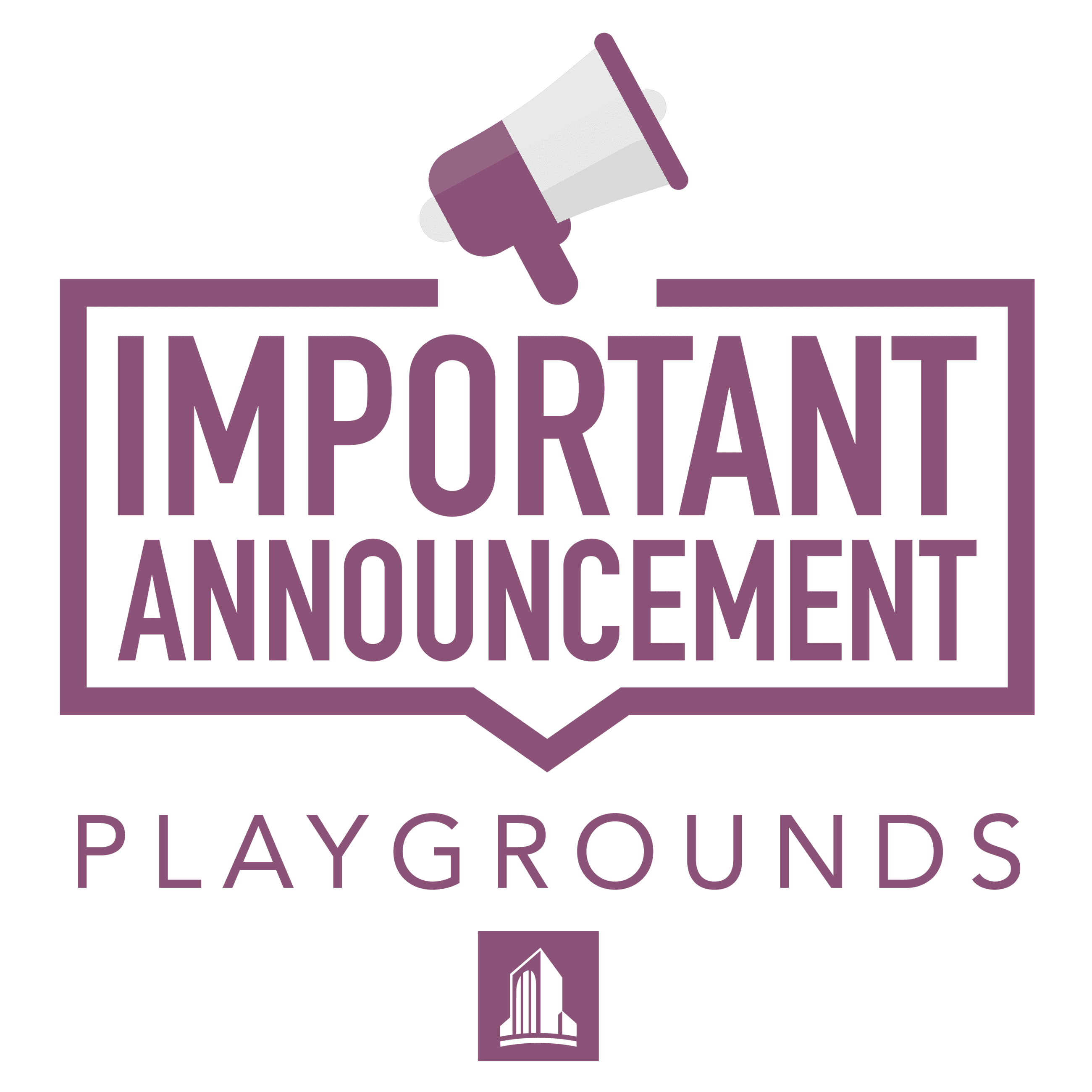 graphic that says important announcement playgrounds