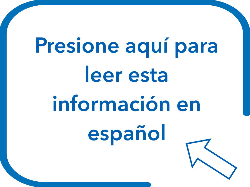 Press here to read this information in Spanish