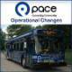 Pace Operational Changes