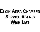 Elgin Area Chamber Service Agency Wish List