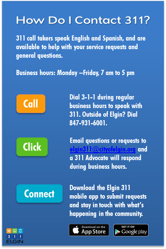 Connect with 311 by calling, emailing or downloading the Elgin 311 mobile app